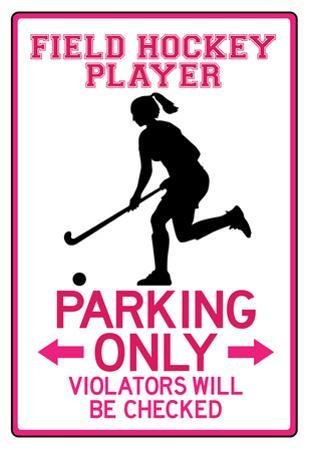 Field Hockey Player Parking Only Sign Poster