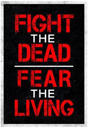 https://imgc.allpostersimages.com/img/posters/fight-the-dead-fear-the-living_u-L-F5VYSK0.jpg?p=0