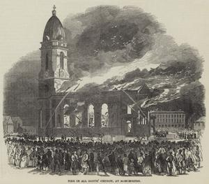 Fire in All Saints' Church, at Manchester
