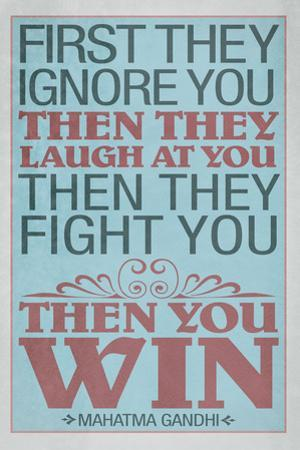 First They Ignore You Gandhi Quote Motivational