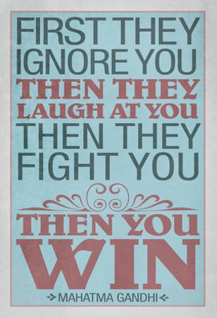 First They Ignore You Gandhi Quote