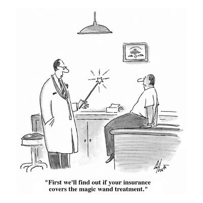 https://imgc.allpostersimages.com/img/posters/first-we-ll-find-out-if-your-insurance-covers-the-magic-wand-treatment-cartoon_u-L-PGR2VS0.jpg?artPerspective=n