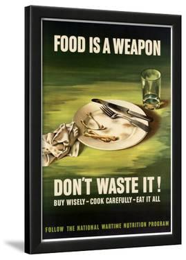 Food is a Weapon Don't Waste It WWII War Propaganda Art Print Poster