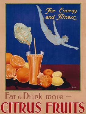 For Energy and Fitness, Eat and Drink More Citrus Fruits', Health Poster, C.1930