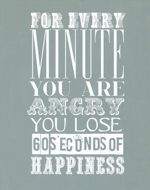 For Every Minute You Are Angry