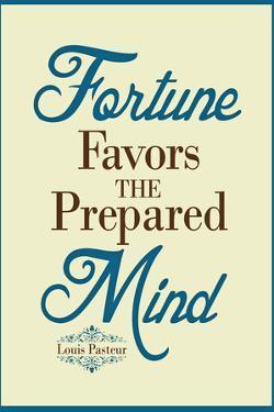 Fortune Favors the Prepared Mind Louis Pasteur Quote Plastic Sign