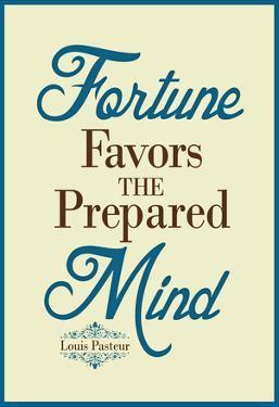 Fortune Favors the Prepared Mind Louis Pasteur Quote