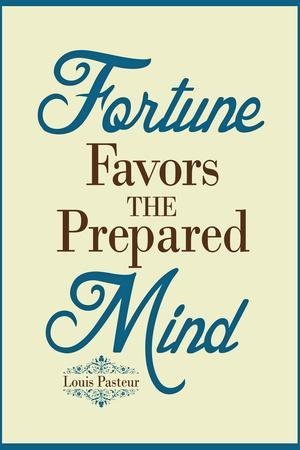 https://imgc.allpostersimages.com/img/posters/fortune-favors-the-prepared-mind-louis-pasteur-quote_u-L-PYAU9G0.jpg?artPerspective=n