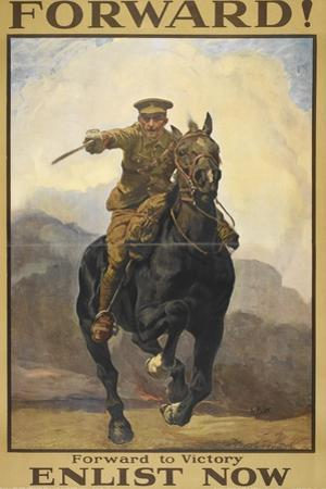 """Forward !"" Forward To Victory. Enlist Now'. a Recruitment Poster Showing a British Cavalryman"