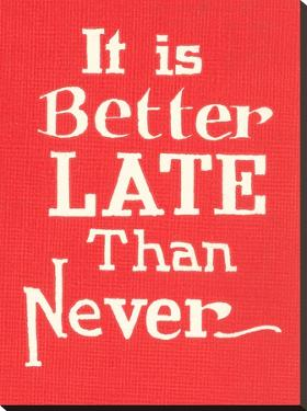 Better Late Than Never by Found Image Press