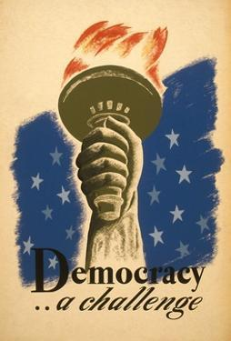 Democracy, A Challenge, Liberty Torch by Found Image Press
