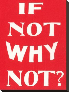 If Not Why Not by Found Image Press