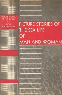 Picture Stories of the Sex Life of Man and Woman by Found Image Press