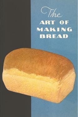 The Art of Making Bread by Found Image Press