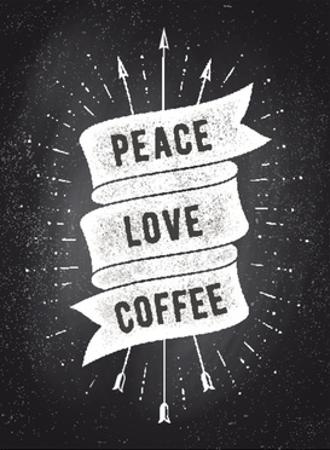Peace, Love, Coffee by foxysgraphic