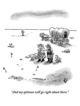 """""""And my spittoon will go right about there."""" - New Yorker Cartoon by Frank Cotham"""