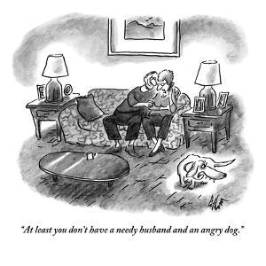 """""""At least you don't have a needy husband and an angry dog."""" - New Yorker Cartoon by Frank Cotham"""