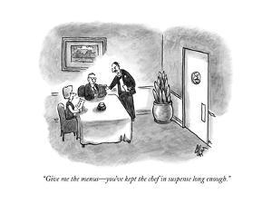 """""""Give me the menus?you've kept the chef in suspense long enough."""" - New Yorker Cartoon by Frank Cotham"""