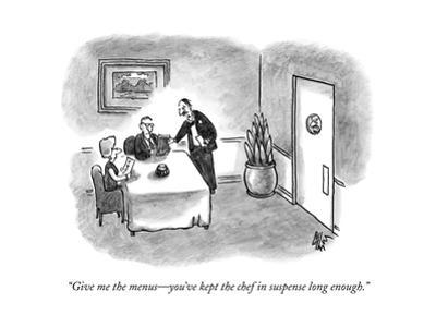 """""""Give me the menus—you've kept the chef in suspense long enough."""" - New Yorker Cartoon by Frank Cotham"""