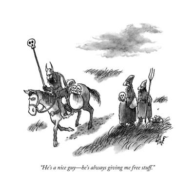 """""""He's a nice guy—he's always giving me free stuff."""" - New Yorker Cartoon by Frank Cotham"""