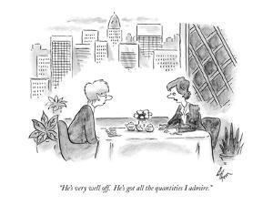 """""""He's very well off.  He's got all the quantities I admire."""" - New Yorker Cartoon by Frank Cotham"""