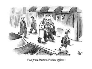 """""""I am from Doctors Without Offices."""" - New Yorker Cartoon by Frank Cotham"""