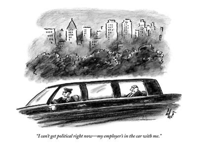 """I can't get political right now—my employer's in the car with me."" - New Yorker Cartoon"