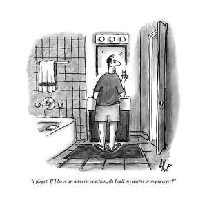 """""""I forget. If I have an adverse reaction, do I call my doctor or my lawyer - New Yorker Cartoon by Frank Cotham"""