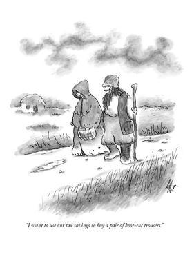 """I want to use our tax savings to buy a pair of boot-cut trousers."" - New Yorker Cartoon by Frank Cotham"