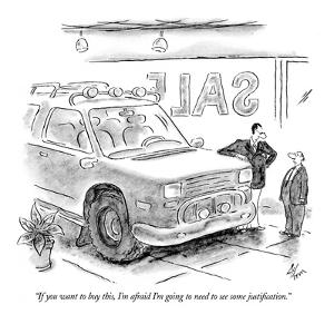 """If you want to buy this, I'm afraid I'm going to need to see some justifi…"" - New Yorker Cartoon by Frank Cotham"