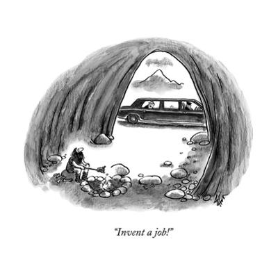 """""""Invent a job!"""" - New Yorker Cartoon by Frank Cotham"""