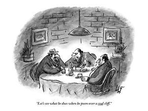 """""""Let's see what he does when he peers over a real cliff."""" - New Yorker Cartoon by Frank Cotham"""