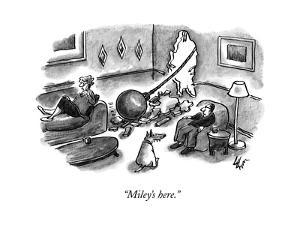 """""""Miley's here."""" - New Yorker Cartoon by Frank Cotham"""
