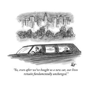 """""""So, even after we've bought us a new car, our lives remain fundamentally ?"""" - New Yorker Cartoon by Frank Cotham"""
