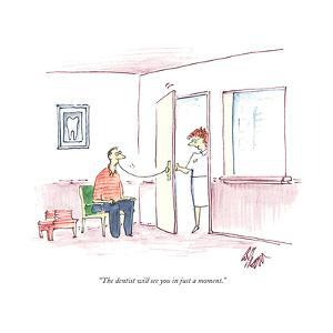 """""""The dentist will see you in just a moment."""" - Cartoon by Frank Cotham"""