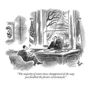 """The majority of voters have disapproved of the way you handled the former…"" - New Yorker Cartoon by Frank Cotham"