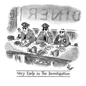 Very Early in the Investigation': three cops sip coffee and enjoy donuts ? - New Yorker Cartoon by Frank Cotham