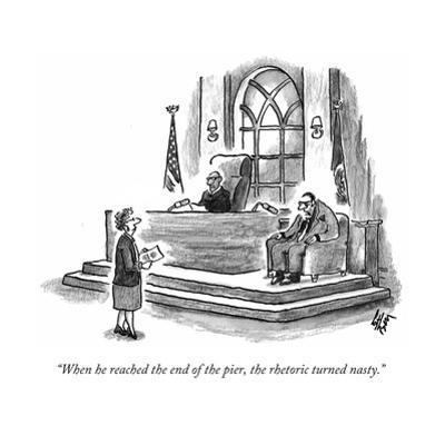 """""""When he reached the end of the pier, the rhetoric turned nasty.""""  - New Yorker Cartoon by Frank Cotham"""