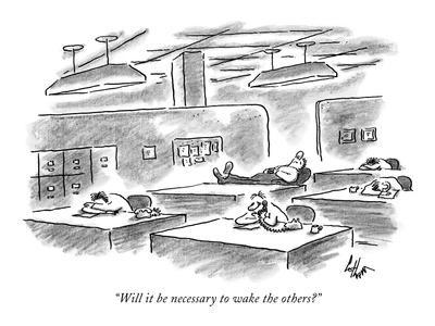 """""""Will it be necessary to wake the others?"""" - New Yorker Cartoon"""