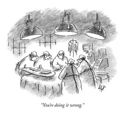 """""""You're doing it wrong."""" - New Yorker Cartoon by Frank Cotham"""