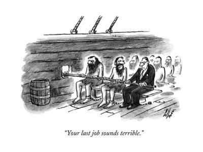"""""""Your last job sounds terrible."""" - New Yorker Cartoon by Frank Cotham"""