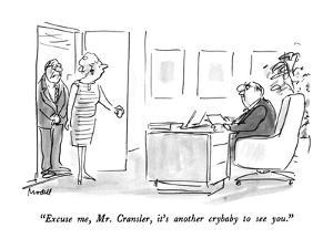 """""""Excuse me, Mr. Cransler, it's another crybaby to see you."""" - New Yorker Cartoon by Frank Modell"""