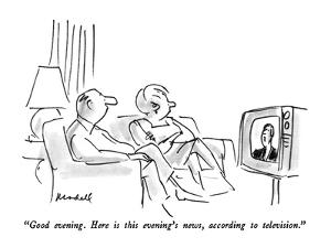 """""""Good evening.  Here is this evening's news, according to television."""" - New Yorker Cartoon by Frank Modell"""