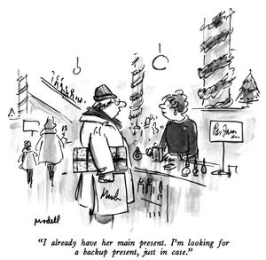 """""""I already have her main present.  I'm looking for a backup present, just …"""" - New Yorker Cartoon by Frank Modell"""
