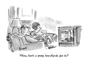 """""""Now, here's a pretty how-d'ye-do just in."""" - New Yorker Cartoon by Frank Modell"""
