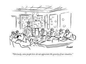 """""""Obviously, some people here do not appreciate the gravity of our situatio - New Yorker Cartoon by Frank Modell"""