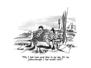"""""""Oh, I had some good ideas in my day.  It's my follow-through I had troubl…"""" - New Yorker Cartoon by Frank Modell"""