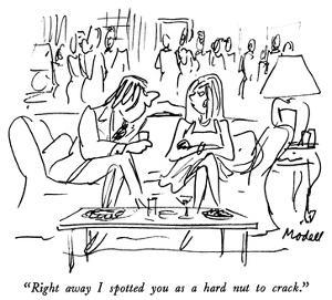 """""""Right away I spotted you as a hard nut to crack."""" - New Yorker Cartoon by Frank Modell"""