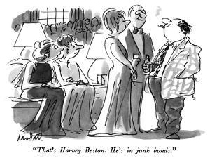 """""""That's Harvey Beston.  He's in junk bonds."""" - New Yorker Cartoon by Frank Modell"""