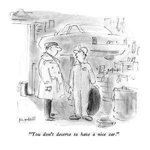 """""""You don't deserve to have a nice car."""" - New Yorker Cartoon by Frank Modell"""